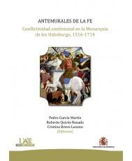 ANTEMURALES DE LA FE. CONFLICTIVIDAD CONFESIONAL EN LA MONARQUÍA DE LOS HABSBURGO, 1516-1714
