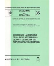 INFLUENCIA DE LAS ECONOMÍAS DE LOS PAÍSES MEDITERRÁNEOS DEL NORTE DE ÁFRICA EN SUS RESPECTIVAS POLÍTICAS DE DEFENSA