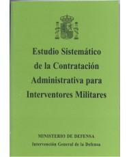 ESTUDIO SISTEMÁTICO DE LA CONTRATACIÓN ADMINISTRATIVA PARA INTERVENTORES MILITARES