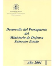 DESARROLLO DEL PRESUPUESTO DEL MINISTERIO DE DEFENSA SUBSECTOR ESTADO. AÑO 2004