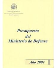 PRESUPUESTO DEL MINISTERIO DE DEFENSA. AÑO 2004