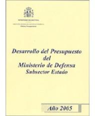 DESARROLLO DEL PRESUPUESTO DEL MINISTERIO DE DEFENSA SUBSECTOR ESTADO. AÑO 2005