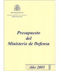 PRESUPUESTO DEL MINISTERIO DE DEFENSA. AÑO 2005