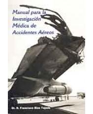 MANUAL PARA LA INVESTIGACIÓN MÉDICA DE ACCIDENTES AÉREOS