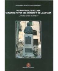 PEDRO VIRGILI I BELLVER CIRUJANO MAYOR DEL EJÉRCITO Y DE LA ARMADA: LA LUCHA CONTRA EL OLVIDO V