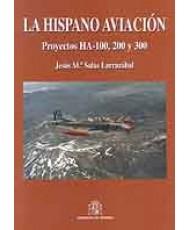 HISPANO AVIACIÓN: PROYECTOS HA-100, 200 Y 300, LA