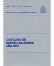 CATÁLOGO DE NORMAS MILITARES. AÑO 2002