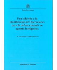 UNA SOLUCIÓN A LA PLANIFICACIÓN DE OPERACIONES PARA LA DEFENSA BASADA EN AGENTES INTELIGENTES