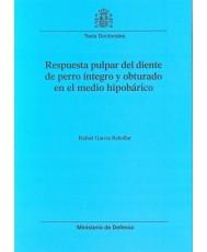 RESPUESTA PULPAR DEL DIENTE DE PERRO ÍNTEGRO Y OBTURADO EN EL MEDIO HIPOBÁRICO
