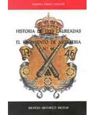 HISTORIA DE TRES LAUREADAS: REGIMIENTO ARTILLERÍA Nº 46