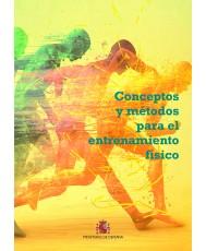 CONCEPTOS Y MÉTODOS PARA EL ENTRENAMIENTO FÍSICO
