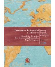 GEOPOLÍTICA DEL ÁRTICO. DOS VISIONES COMPLEMENTARIAS. ESPAÑA-SINGAPUR. Nº 66