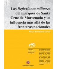 LAS REFLEXIONES MILITARES DEL MARQUÉS DE SANTA CRUZ DE MARCENADO Y SU INFLUENCIA MÁS ALLÁ DE LAS FRONTERAS NACIONALES