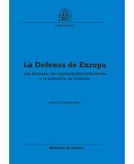 LA DEFENSA DE EUROPA. LAS ALIANZAS, LAS CAPACIDADES DEFENSIVAS Y LA INDUSTRIA DE DEFENSA
