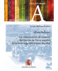 «PARA BELLUM» LAS ADQUISICIONES DE MATERIAL DEL EJÉRCITO DE TIERRA ESPAÑOL DURANTE LA SEGUNDA GUERRA MUNDIAL