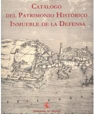 CATÁLOGO DEL PATRIMONIO HISTÓRICO INMUEBLE DE LA DEFENSA