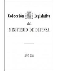 COLECCIÓN LEGISLATIVA DEL MINISTERIO DE DEFENSA. AÑO 2016