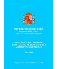 ESTADÍSTICA DEL PERSONAL ESTATUTARIO AL SERVICIO DE LA ADMINISTRACIÓN MILITAR 2016