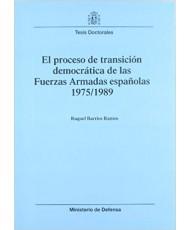 PROCESO DE TRANSICIÓN DEMOCRÁTICA DE LAS FUERZAS ARMADAS ESPAÑOLAS 1975/1989