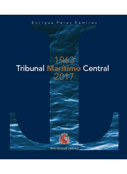 El Tribunal Marítimo Central. 1963-2017