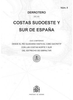 DERROTERO DE LAS COSTAS SUDOESTE Y SUR DE ESPAÑA. Núm. 5. 3ª EDICIÓN 2018