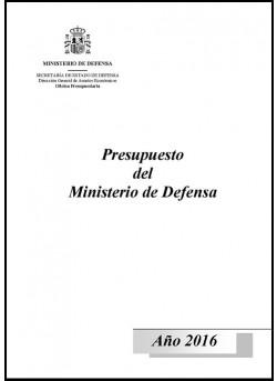 PRESUPUESTO DEL MINISTERIO DE DEFENSA. AÑO 2016