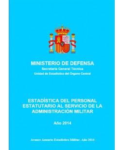 ESTADÍSTICA DE PERSONAL ESTATUTARIO AL SERVICIO DE LA ADMINISTRACIÓN MILITAR. AÑO 2014