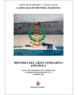 HISTORIA DEL ARMA SUBMARINA ESPAÑOLA. CUADERNO MONOGRÁFICO Nº 71