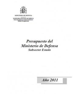 PRESUPUESTO DEL MINISTERIO DE DEFENSA: (SUBSECTOR ESTADO). AÑO 2011