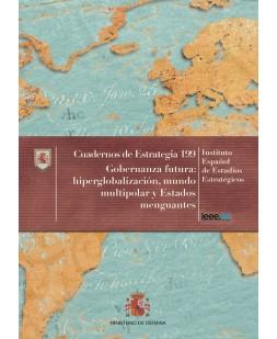 GOBERNANZA FUTURA: HIPERGLOBALIZACIÓN, MUNDO MULTIPOLAR Y ESTADOS MENGUANTES. Nº 199