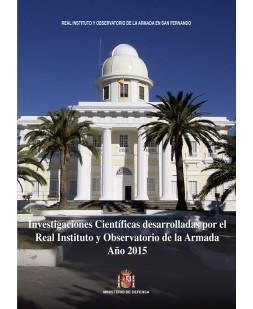 INVESTIGACIONES CIENTÍFICAS DESARROLLADAS POR EL REAL INSTITUTO Y OBSERVATORIO DE LA ARMADA. AÑO 2015