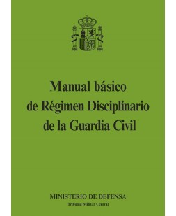 MANUAL BÁSICO DE RÉGIMEN DISCIPLINARIO DE LA GUARDIA CIVIL