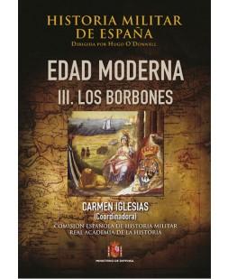 HISTORIA MILITAR DE ESPAÑA. TOMO III. EDAD MODERNA. VOL. III. LOS BORBONES
